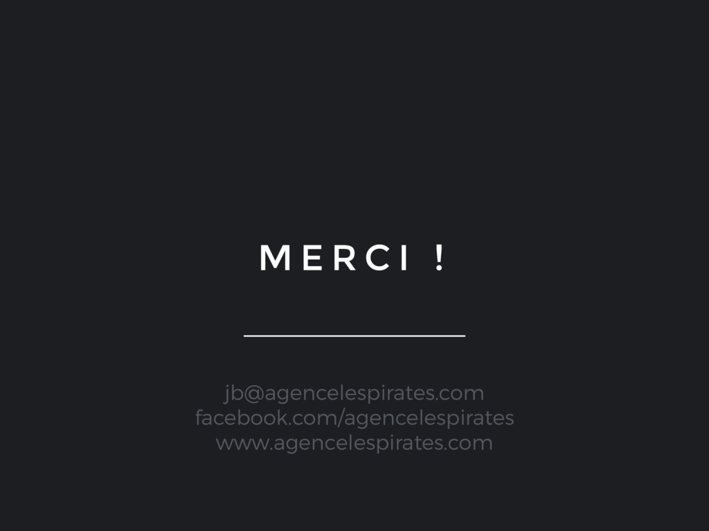 M E R C I ! jb@agencelespirates.com facebook.co...