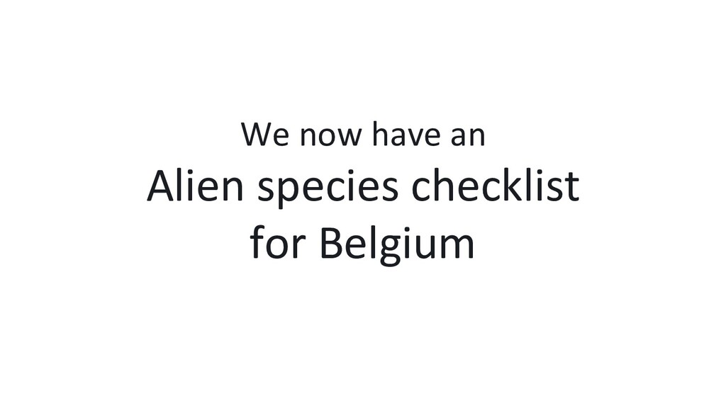 We now have an Alien species checklist for Belg...