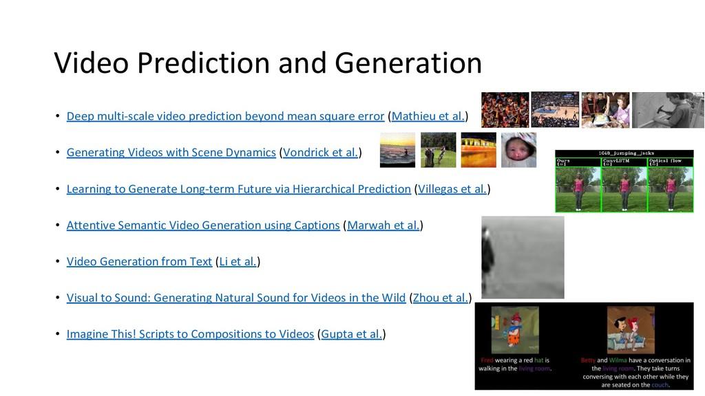 Video Prediction and Generation • Deep multi-sc...