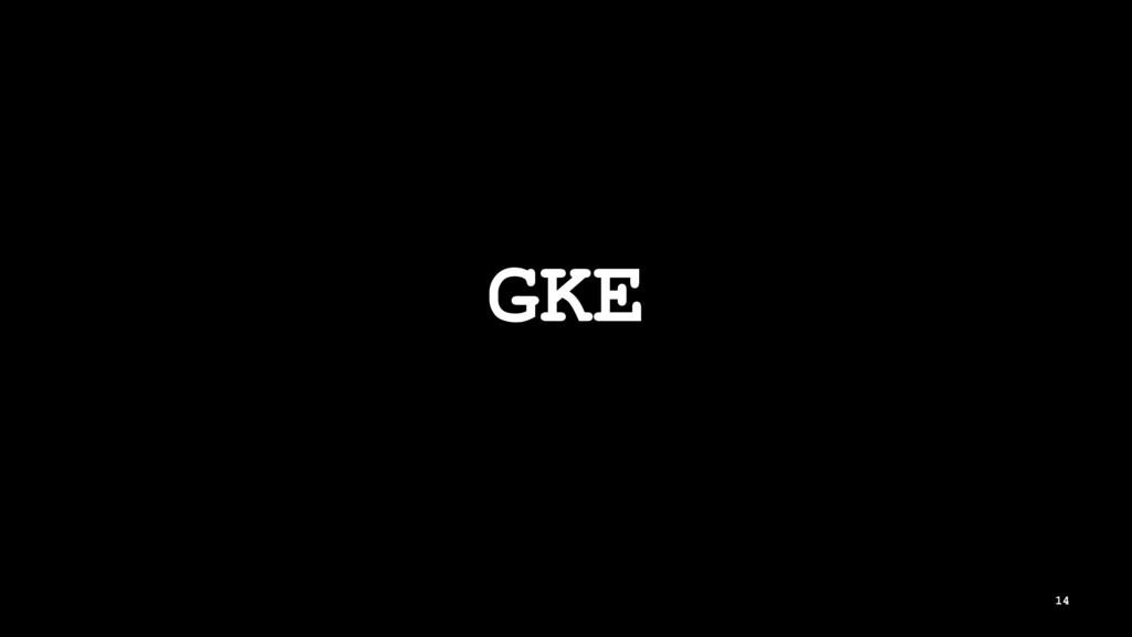 GKE 14