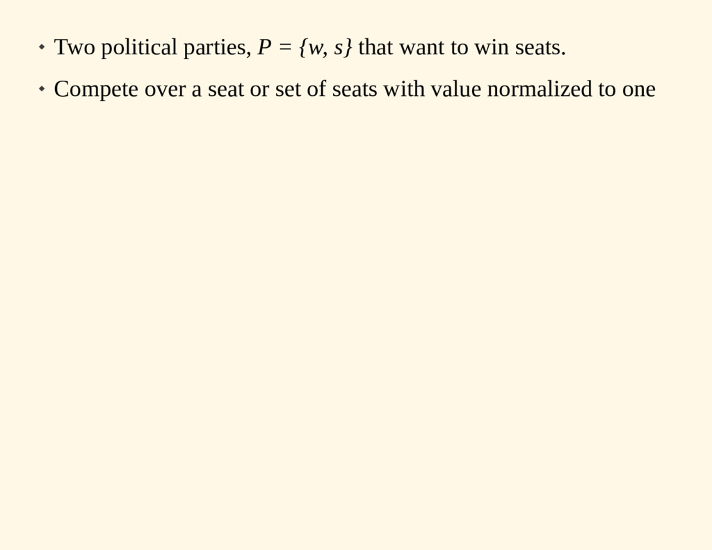  Two political parties, P = {w, s} that want t...