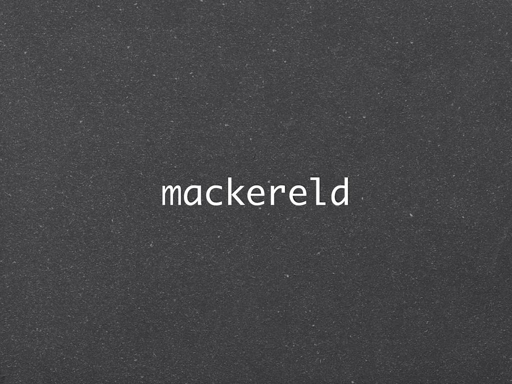 mackereld
