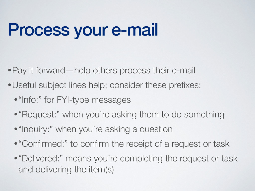 •Pay it forward—help others process their e-mai...