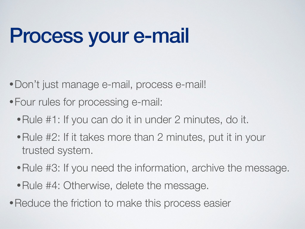 •Don't just manage e-mail, process e-mail! •Fou...