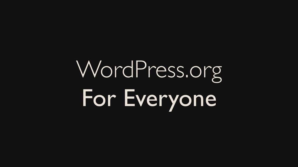WordPress.org For Everyone
