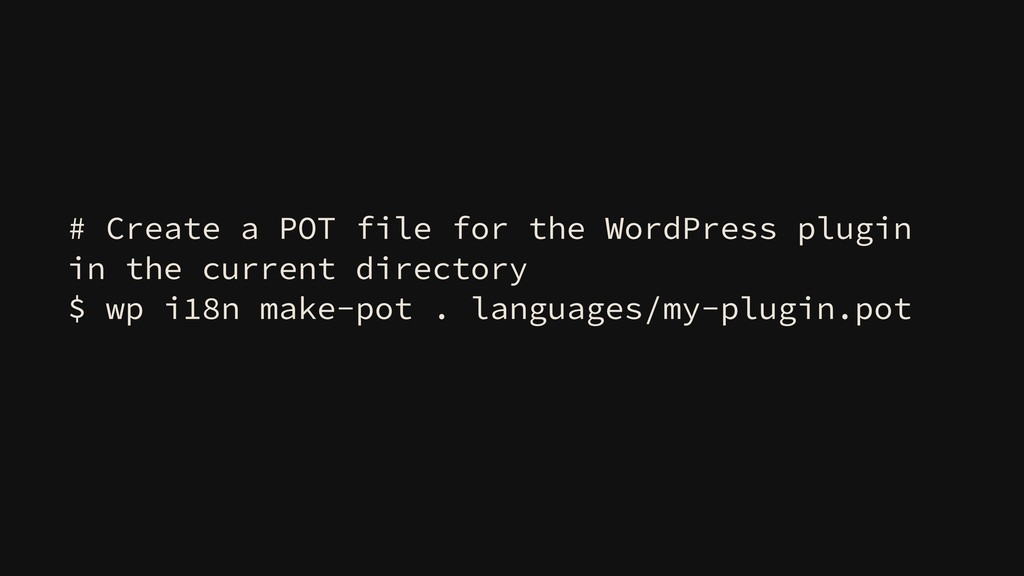 # Create a POT file for the WordPress plugin in...