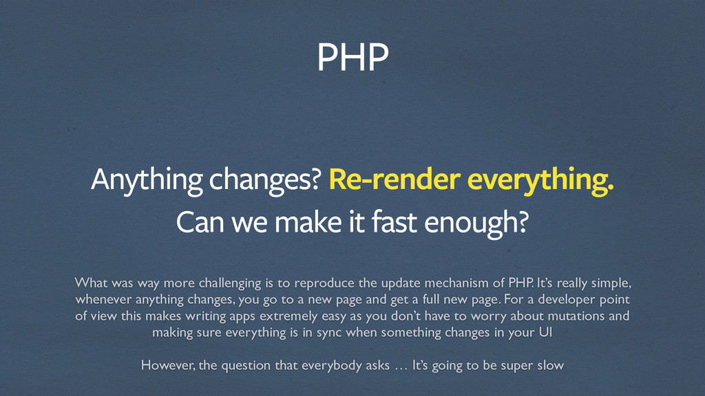 PHP Anything changes? Re-render everything. Can...