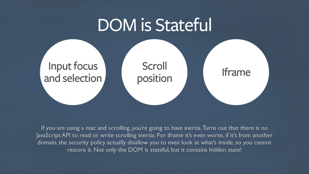 DOM is Stateful Input focus and selection Scrol...