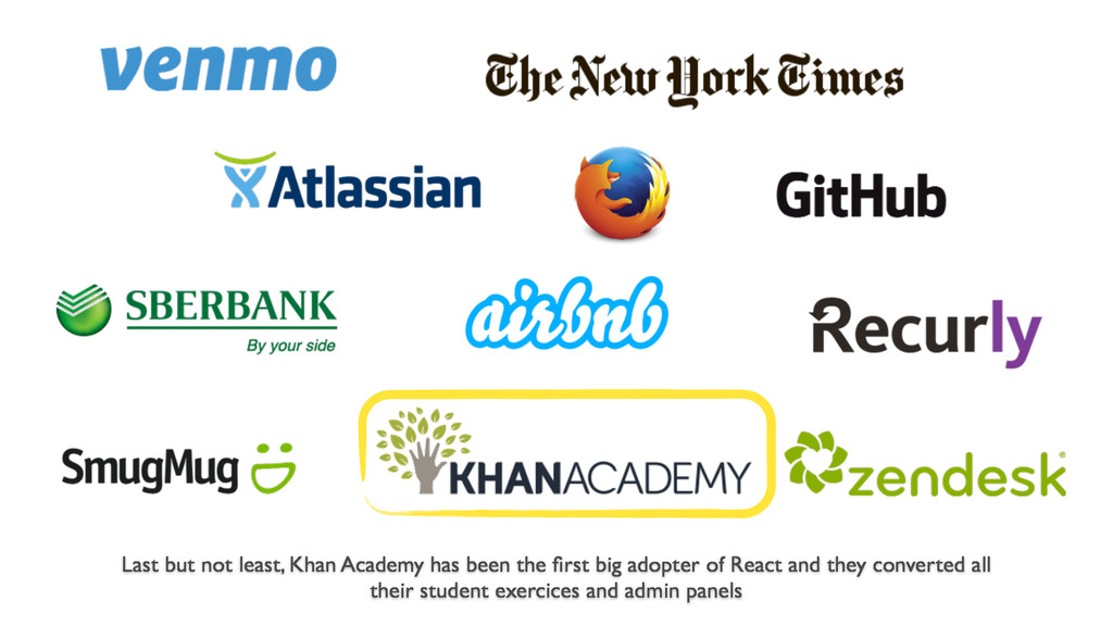 Last but not least, Khan Academy has been the fi...