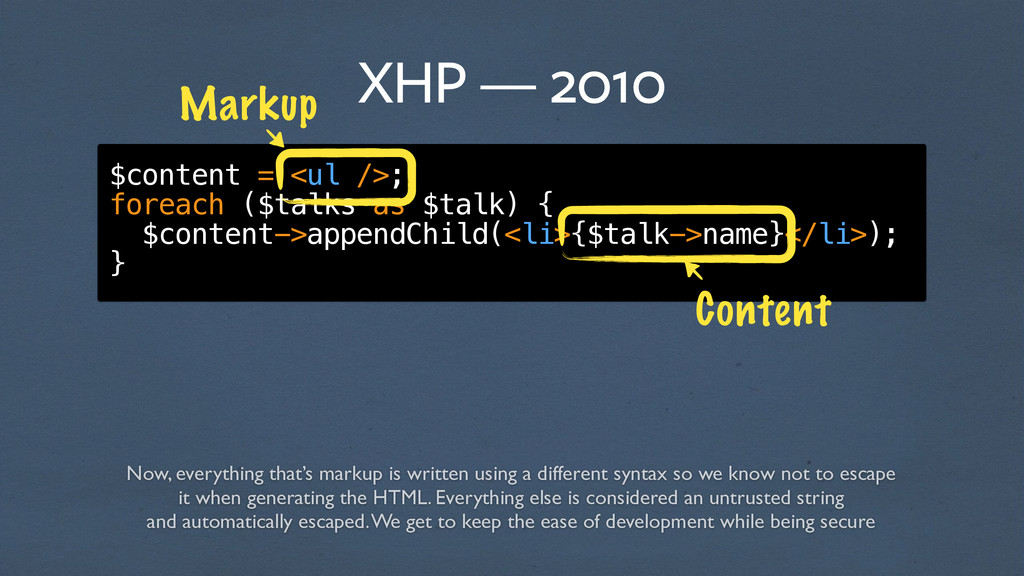 XHP — 2010 $content = <ul />; foreach ($talks a...