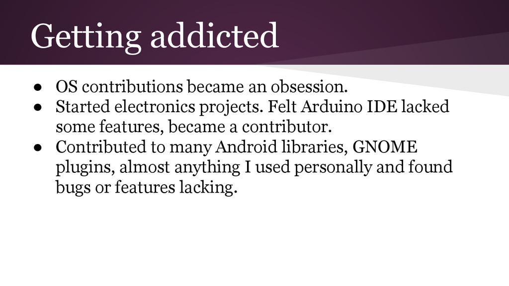 Getting addicted ● OS contributions became an o...
