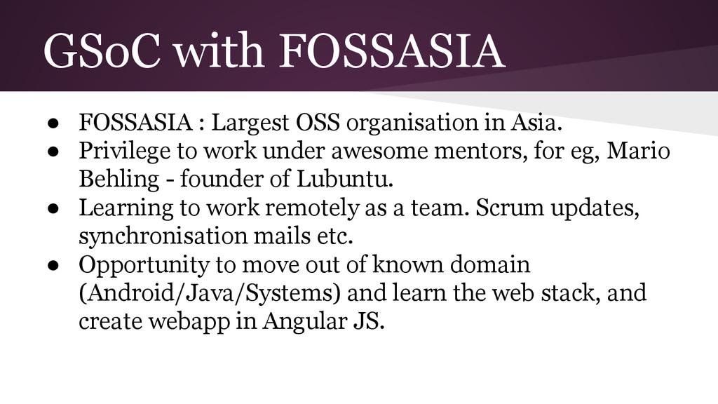 GSoC with FOSSASIA ● FOSSASIA : Largest OSS org...