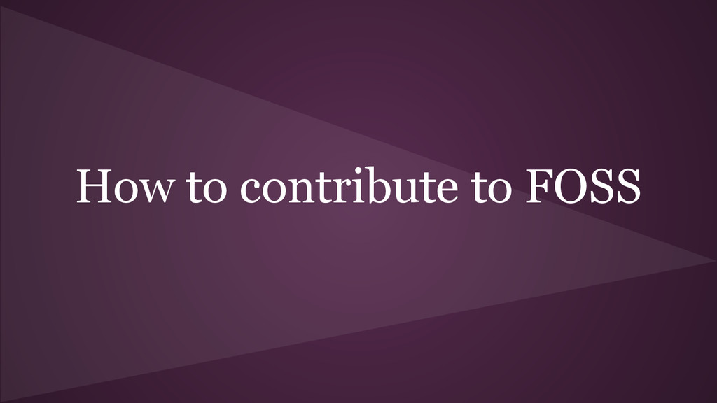 How to contribute to FOSS