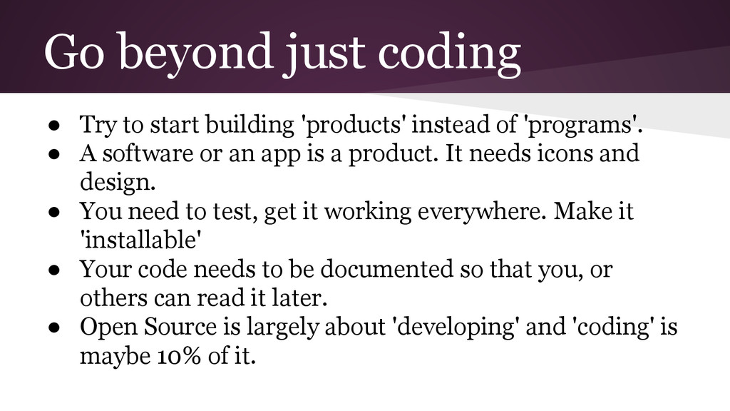 Go beyond just coding ● Try to start building '...