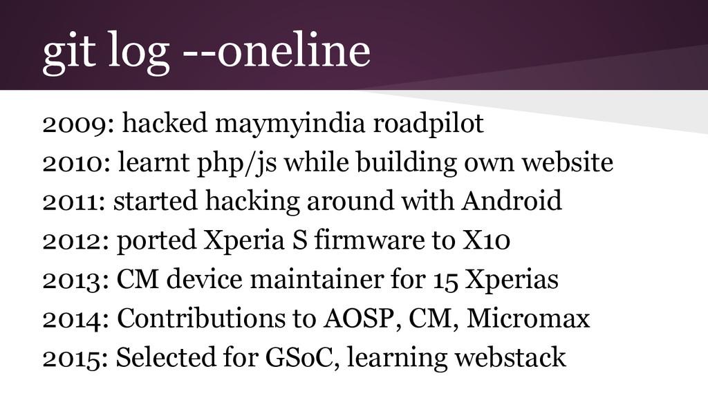 git log --oneline 2009: hacked maymyindia roadp...