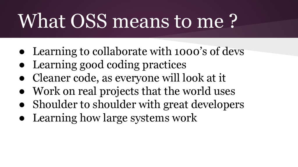 What OSS means to me ? ● Learning to collaborat...