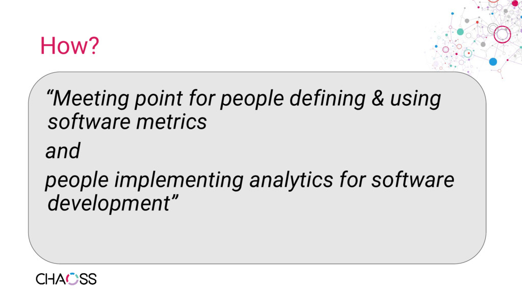 """How? """"Meeting point for people defining & using..."""
