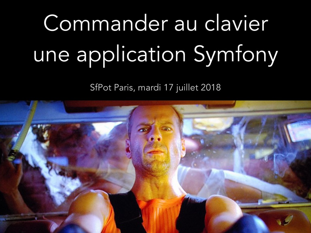 Commander au clavier une application Symfony Sf...