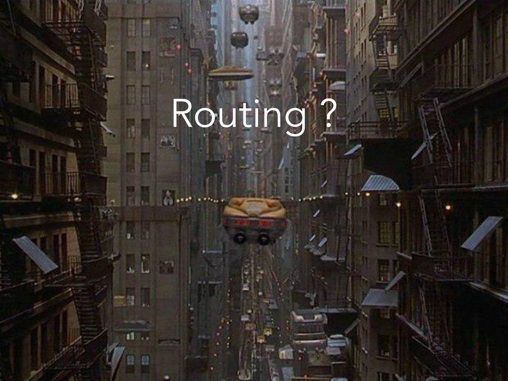 Routing ?