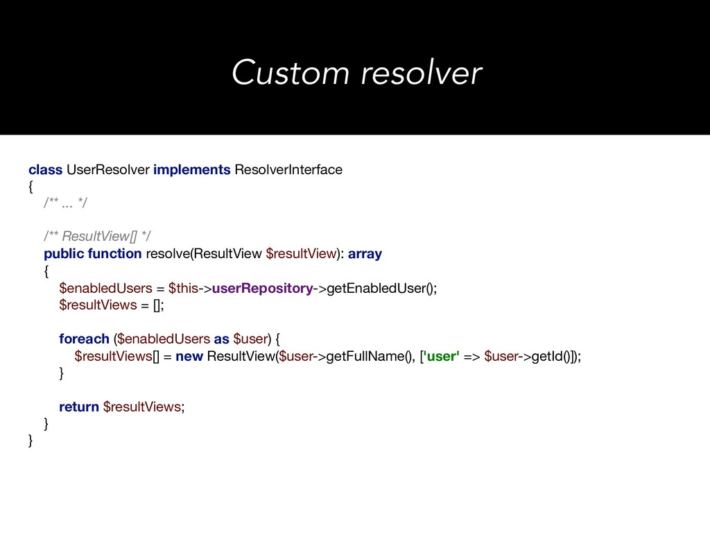 class UserResolver implements ResolverInterface...
