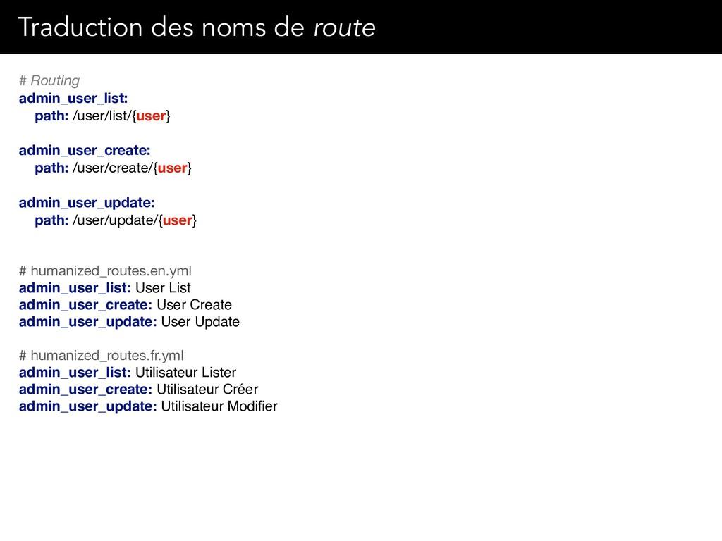 # Routing admin_user_list: path: /user/list/{us...