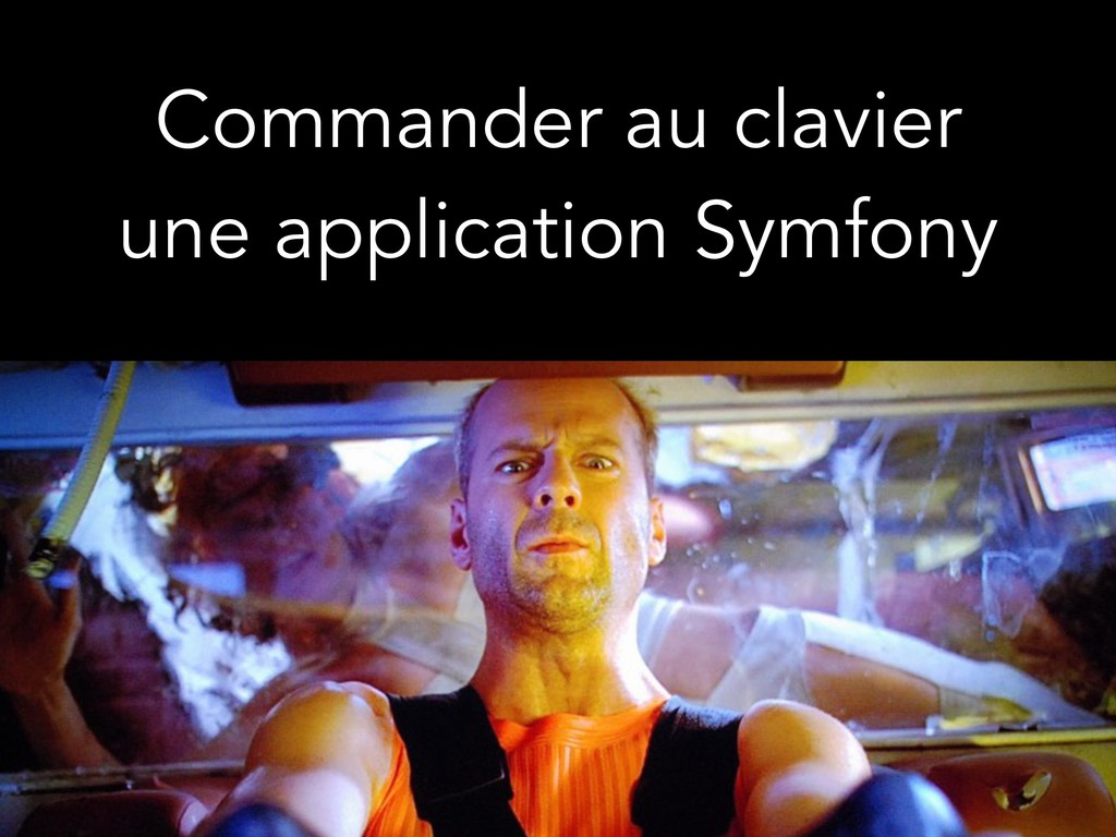 Commander au clavier une application Symfony