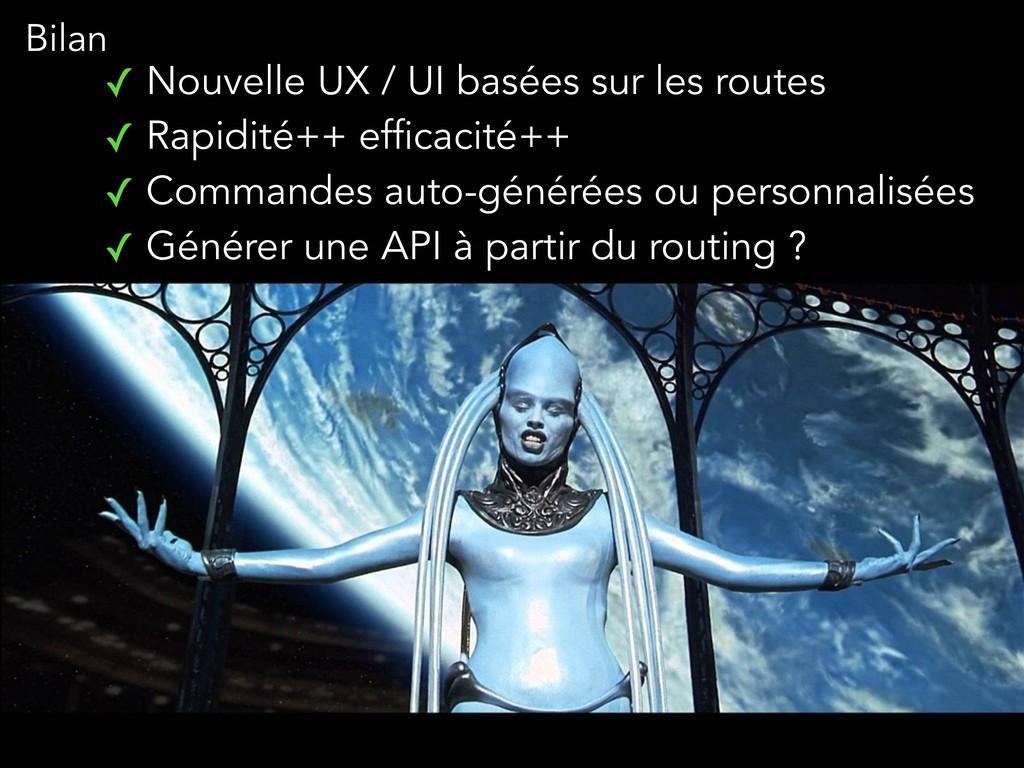 ✓ Nouvelle UX / UI basées sur les routes ✓ Rapi...