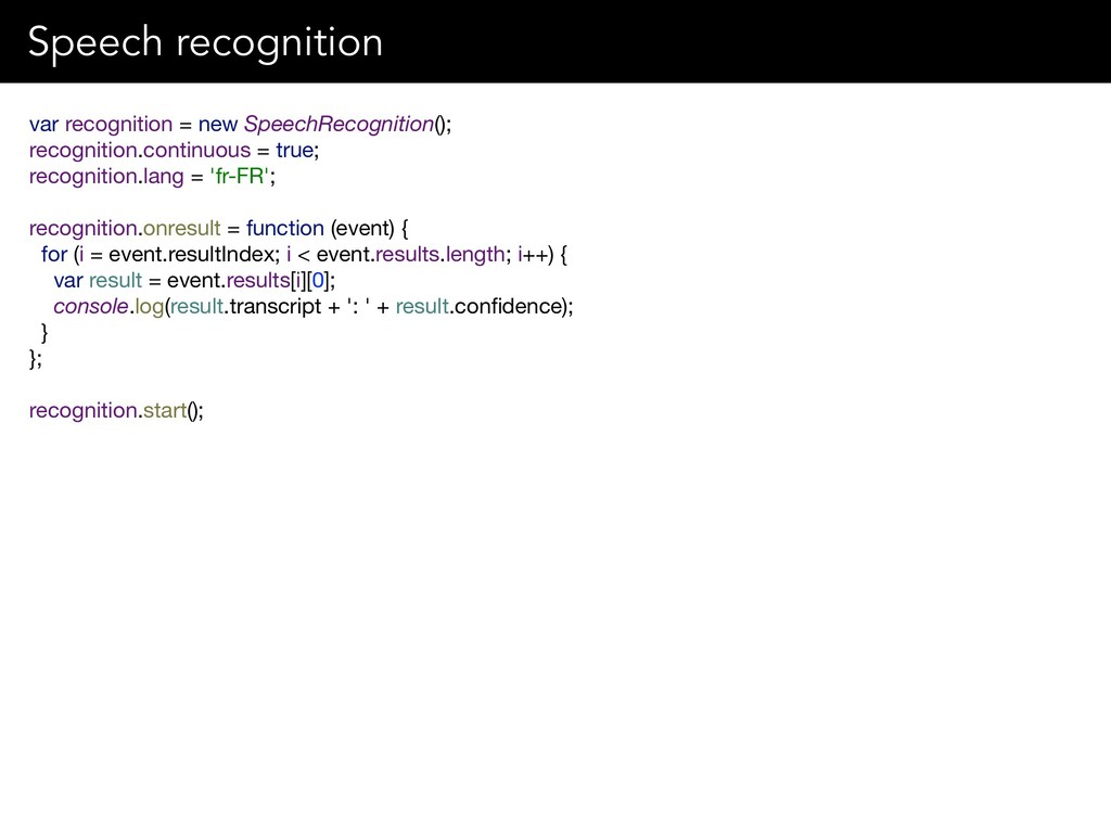 var recognition = new SpeechRecognition();  rec...