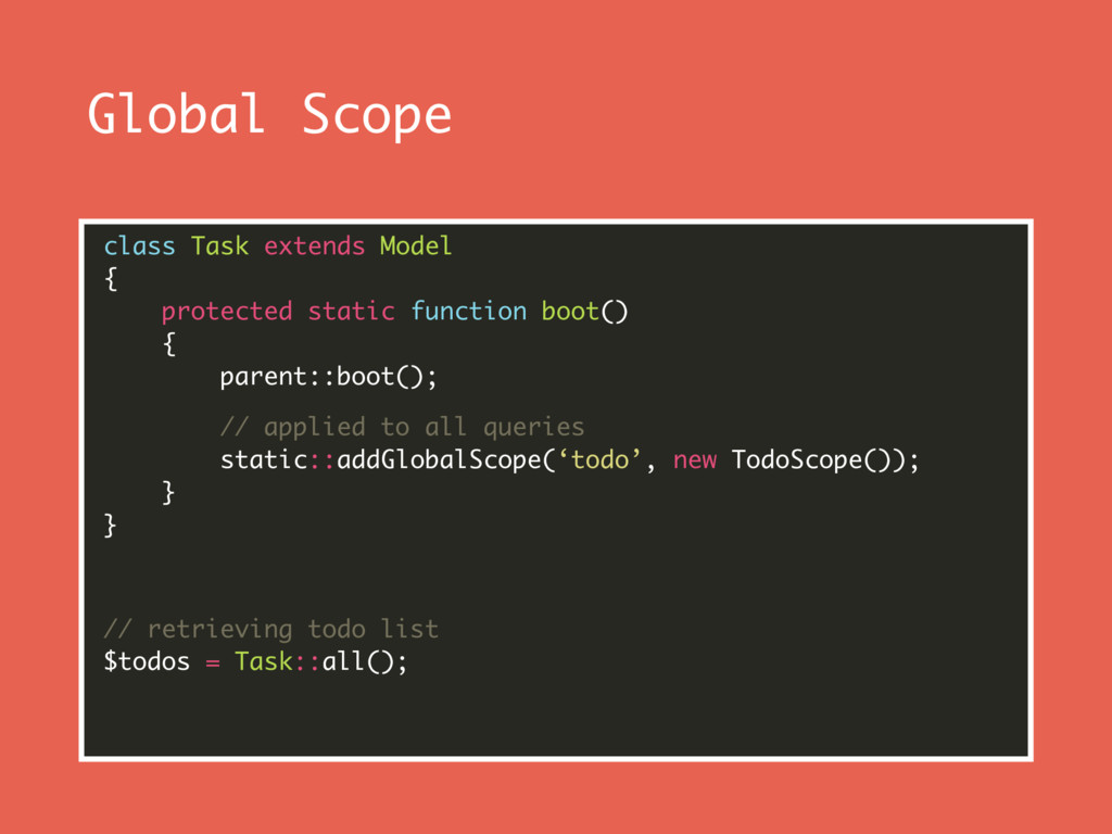 Global Scope class Task extends Model { prote...