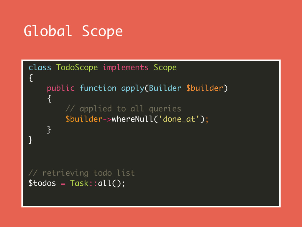 Global Scope class TodoScope implements Scope ...