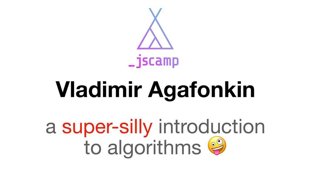 Vladimir Agafonkin a super-silly introduction  ...