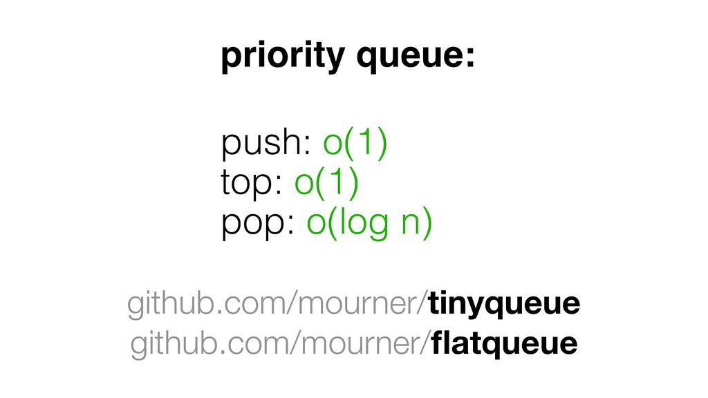 priority queue: push: o(1) top: o(1) pop: o(log...