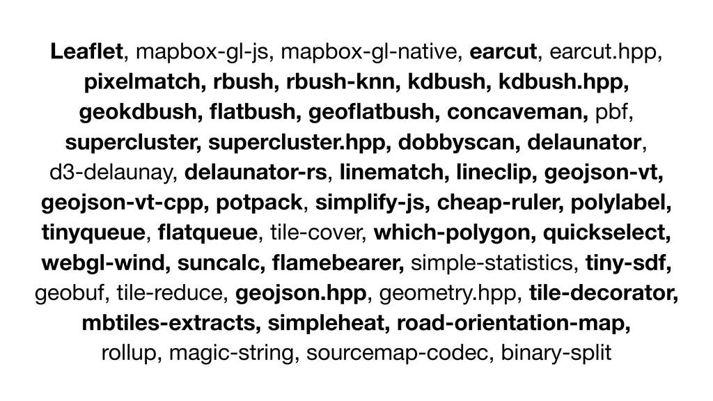 Leaflet, mapbox-gl-js, mapbox-gl-native, earcut,...