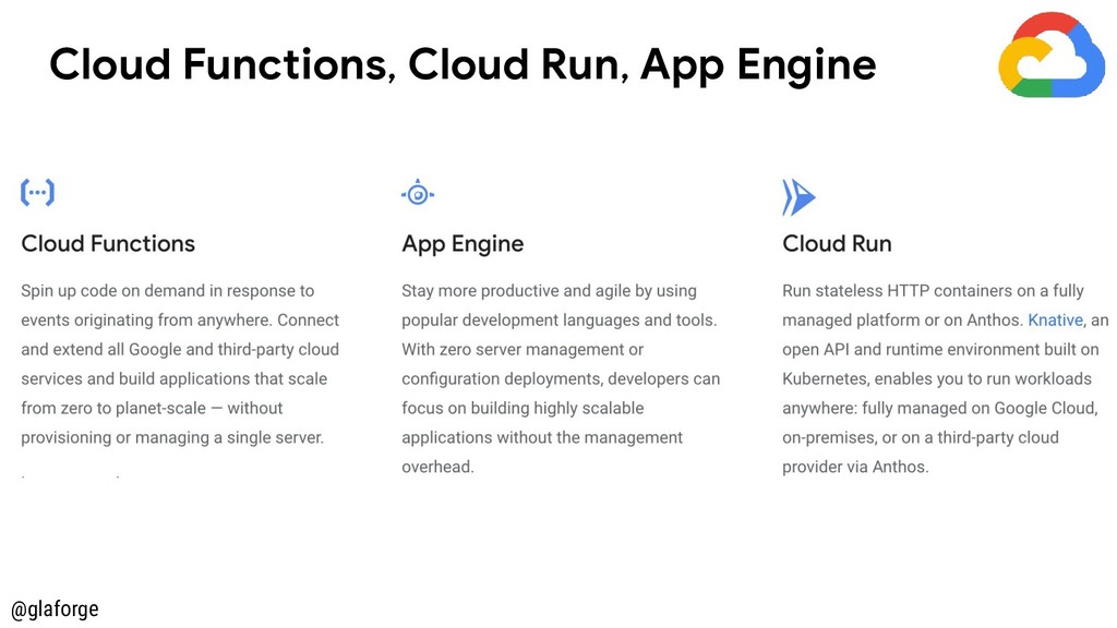 @glaforge Cloud Functions, Cloud Run, App Engine