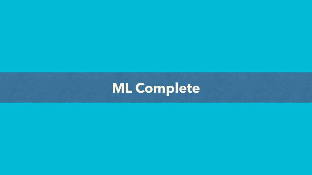 ML Complete