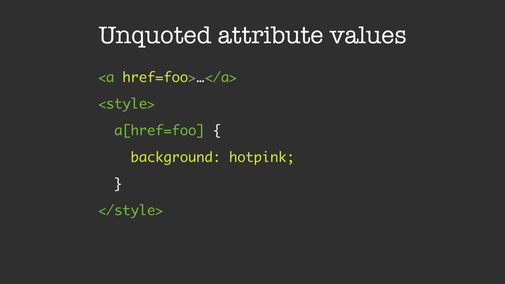 Unquoted attribute values <a href=foo>…</a> <st...
