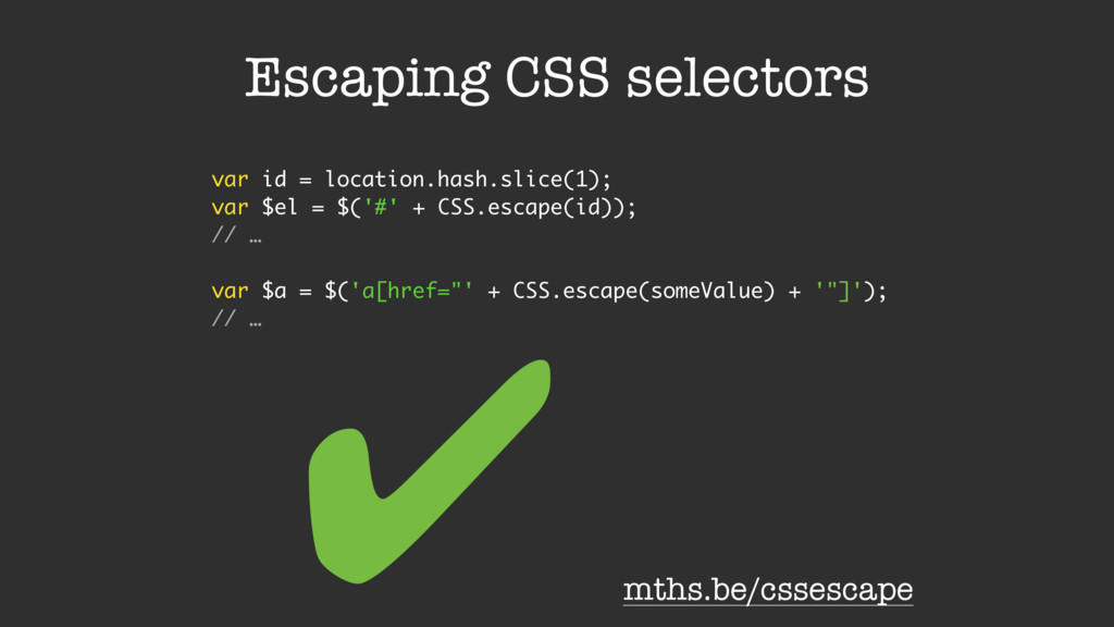 Escaping CSS selectors var id = location.hash.s...