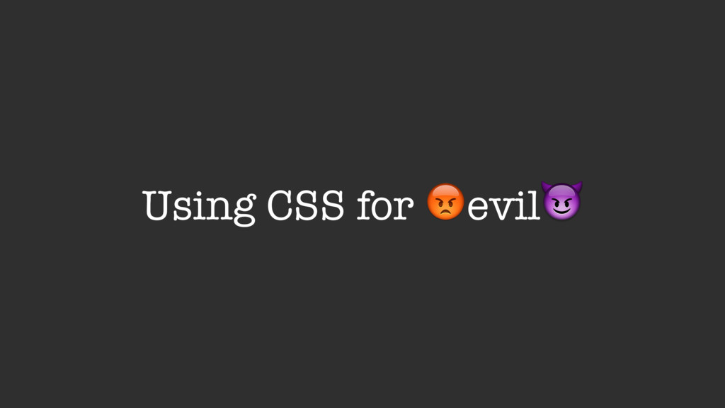 Using CSS for #evil$