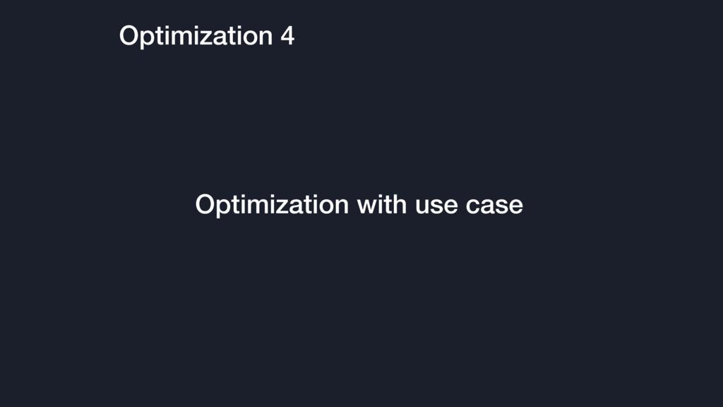 Optimization 4 Optimization with use case