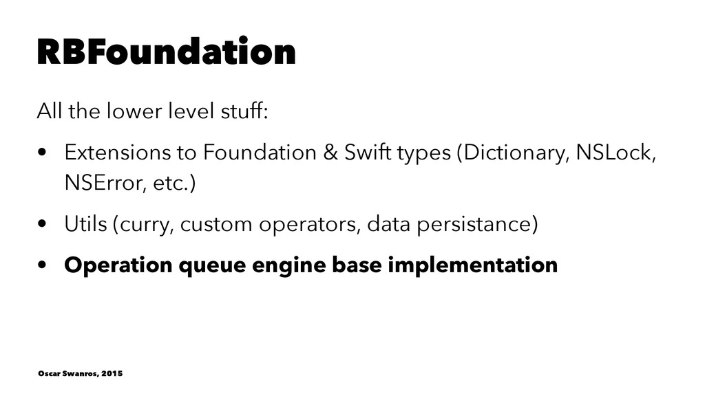 RBFoundation All the lower level stuff: • Exten...