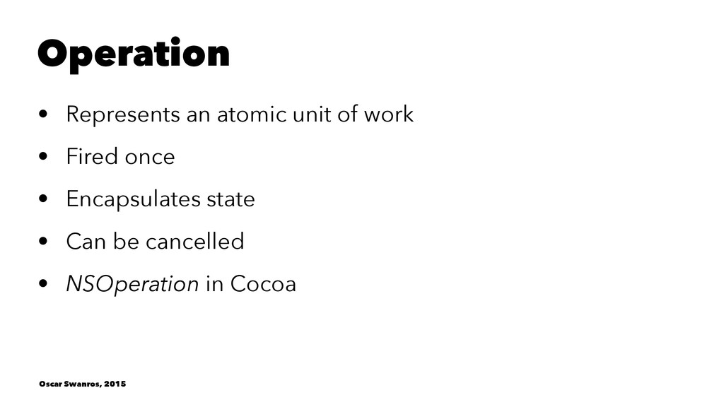 Operation • Represents an atomic unit of work •...