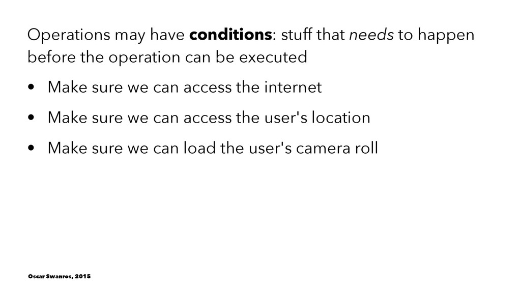 Operations may have conditions: stuff that need...