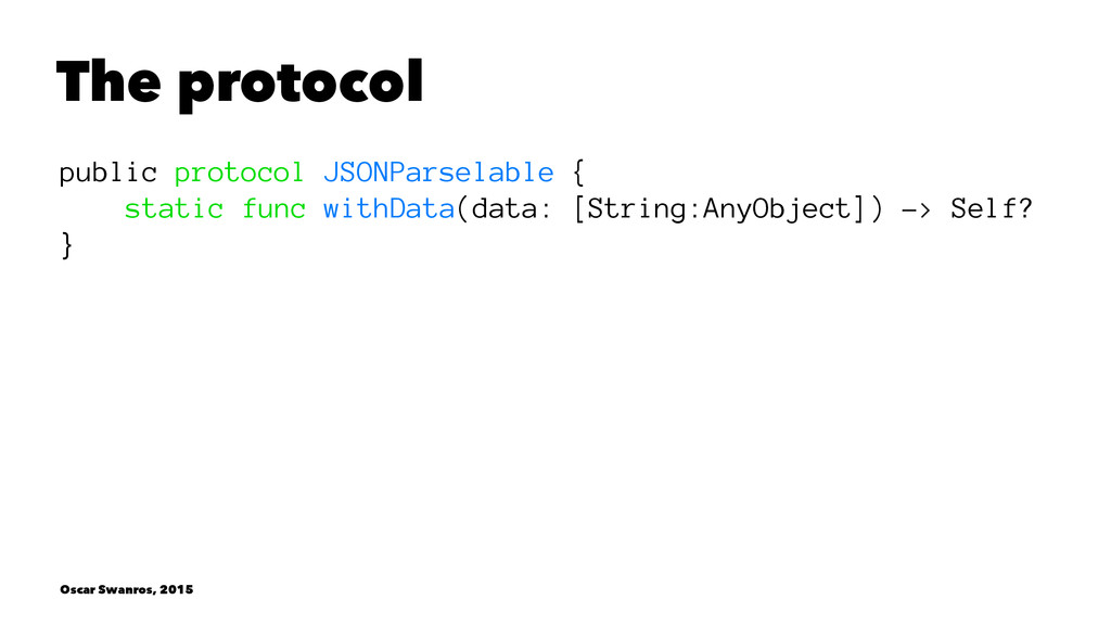 The protocol public protocol JSONParselable { s...