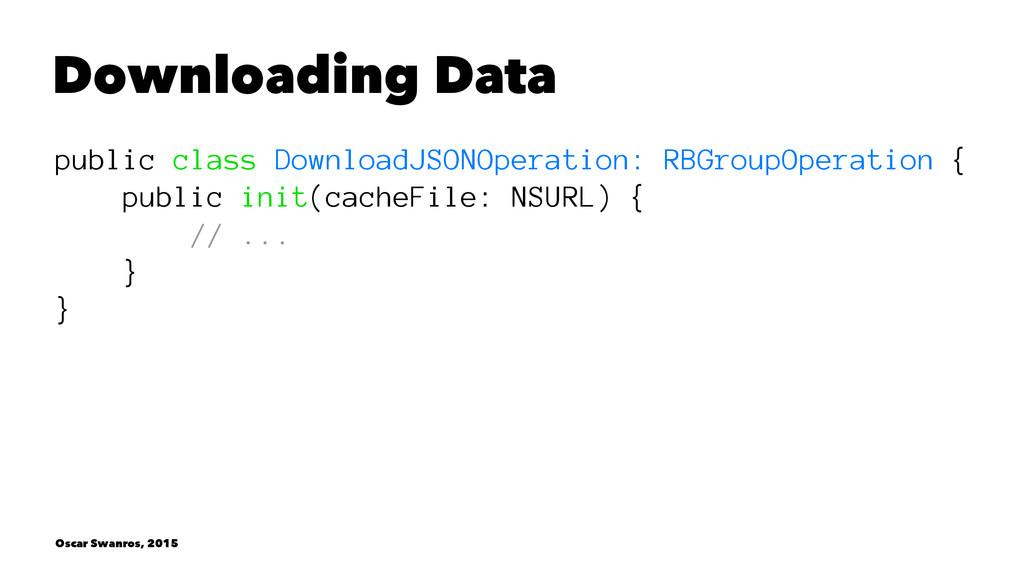 Downloading Data public class DownloadJSONOpera...