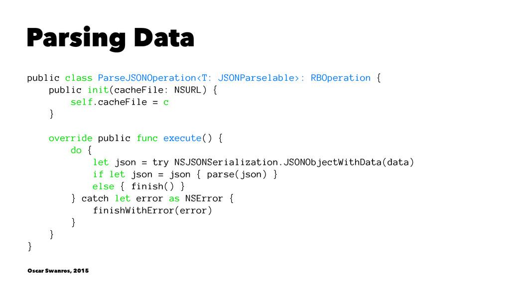 Parsing Data public class ParseJSONOperation<T:...