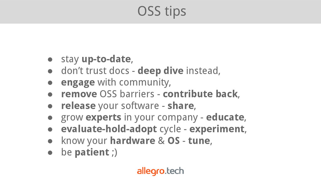 OSS tips ● stay up-to-date, ● don't trust docs ...