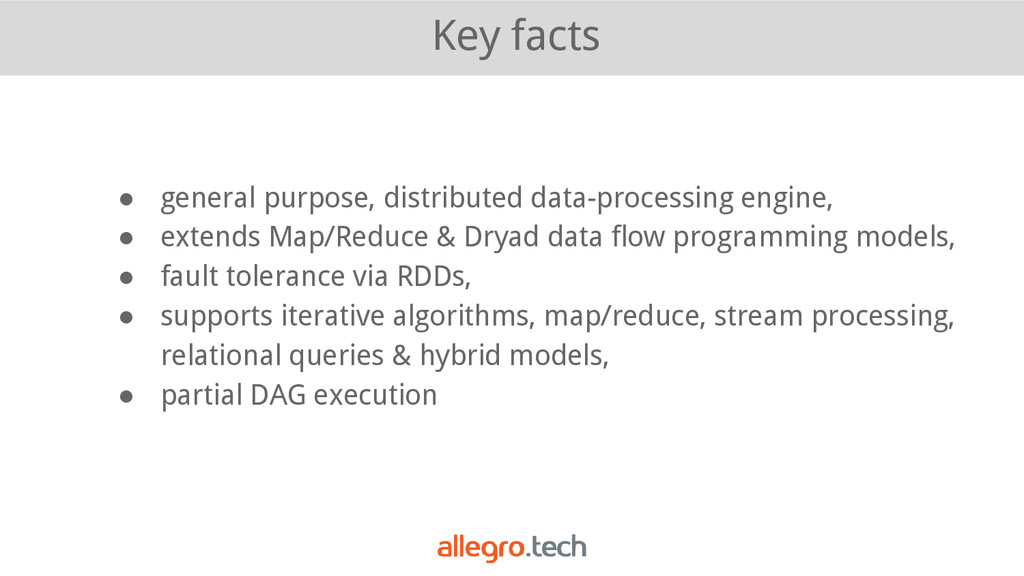 Key facts ● general purpose, distributed data-p...