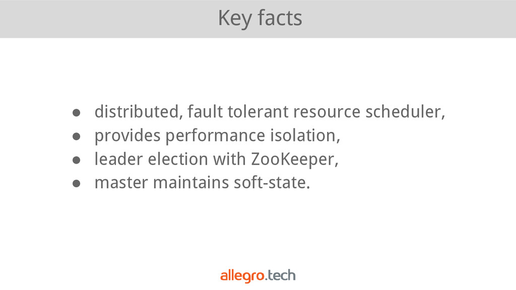 Key facts ● distributed, fault tolerant resourc...