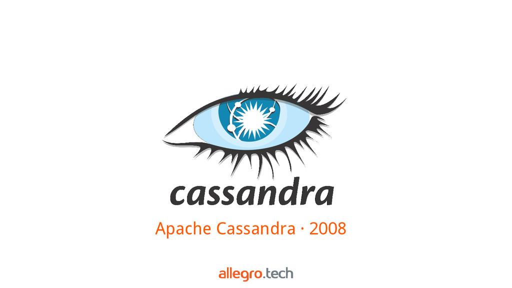 Apache Cassandra · 2008