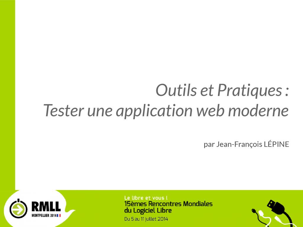 1 / 33 Outils et Pratiques : Tester une applica...